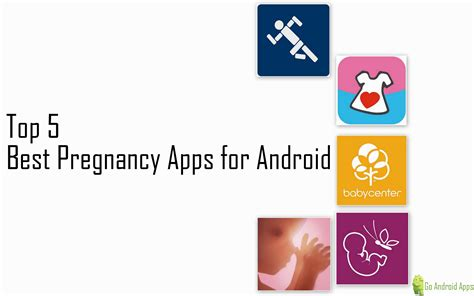 best apps for android top 5 best pregnancy apps for android