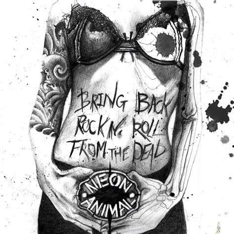 Rock N Roll bring back rock n roll from the dead neon animal