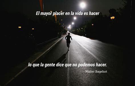 imagenes motivacionales para corredores running 19 frases para correr lo que te propongas el a 241 o