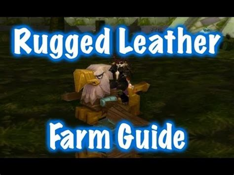 rugged leather wow rugged leather farm guide world of warcraft