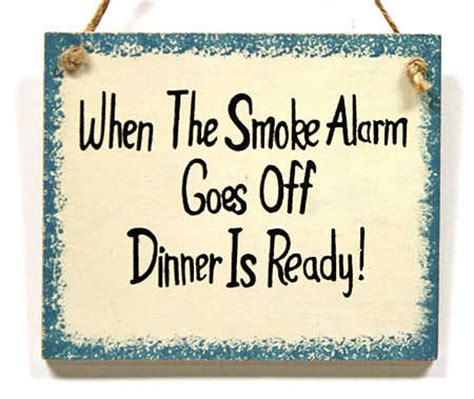 goes off quot when the smoke alarm goes off quot wood sign signs