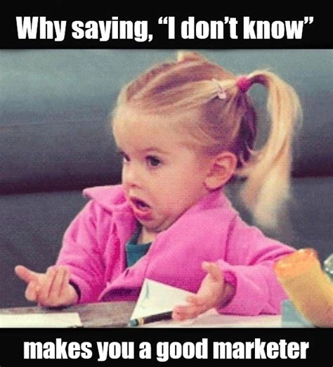Neta Meme - why saying i don t know makes you a good marketer