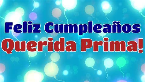 imagenes de feliz cumpleaños querida prima feliz cumplea 241 os querida prima youtube