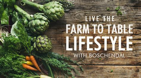 farm to table recipes farm to table cooking with boschendal crush magazine