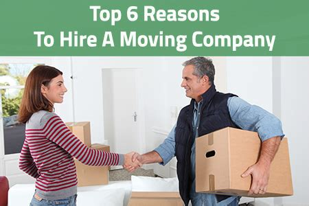 best review top 6 reasons top 6 reasons to hire a moving company