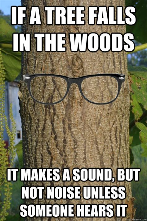 Tree Trunks Meme - hipster tree memes quickmeme