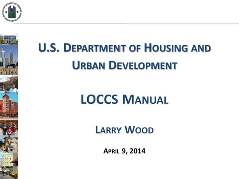 department of housing and urban development ppt u s department of housing and urban development loccs manual larry wood april 9