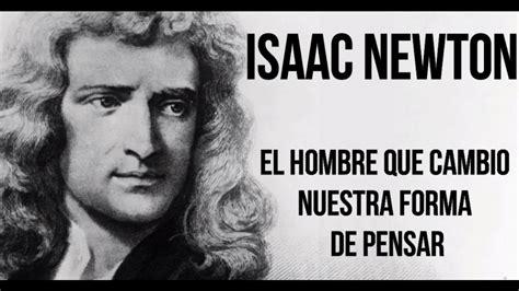 biography en ingles de isaac newton isaac newton el hombre que cambio nuestra forma de pensar