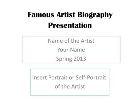 artist biography powerpoint ppt famous artist biography presentation powerpoint