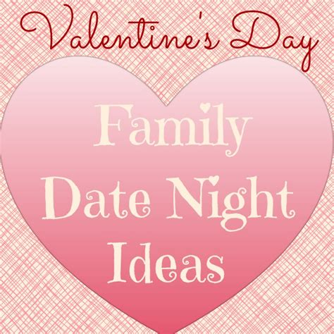 family valentines day ideas valentine s day family date ideas mommadjane