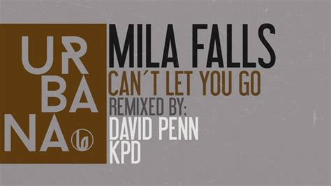 can t let you go mp mila falls can t let you go david penn remix youtube