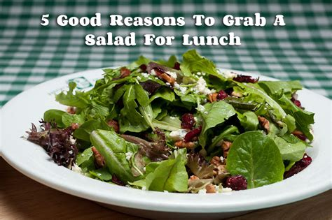 reasons  grab  salad  lunch buccetos bloomington