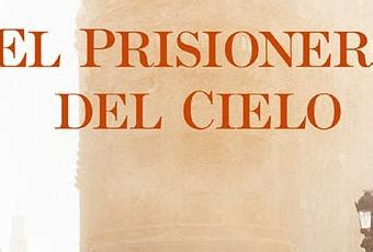 libro el prisionero del cielo el prisionero del cielo el cementerio de los libros olvidados 3 de carlos ruiz zaf 243 n