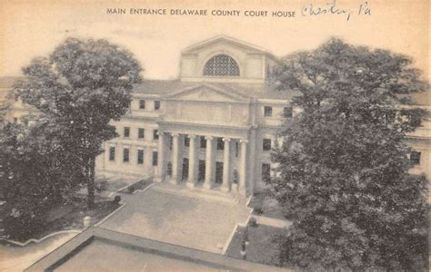 Chester County Pa Court Search Chester Pennsylvania Delaware Court House Entrance Antique Postcard K58388