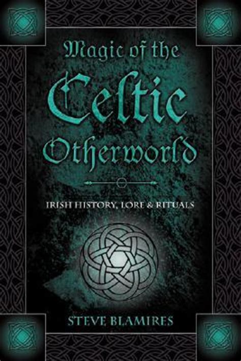 veins of magic otherworld books magic of the celtic otherworld history lore