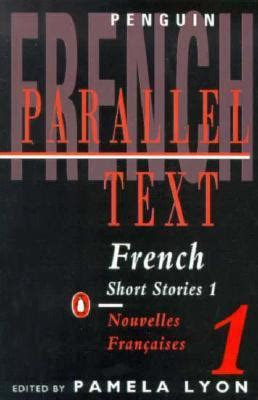 french short stories volume french short stories 1 parallel text by pamela lyon reviews discussion bookclubs lists