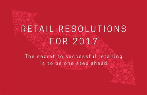 the secret to a successful step by step guide 2017 edition books retail resolutions for 2017 crossover technologies