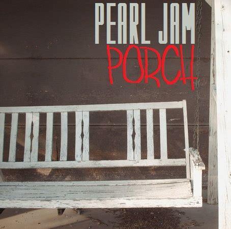 porch pearl jam pearl jam album pearl jam porch