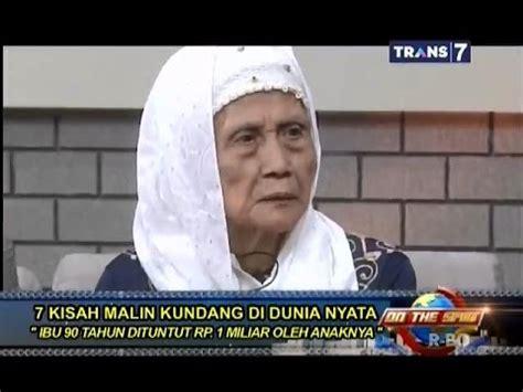 film kisah nyata di indonesia on the spot 7 kisah malin kundang di dunia nyata youtube