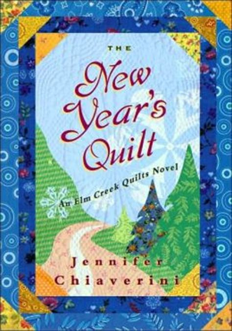 Elm Creek Quilt Series by The New Year S Quilt Elm Creek Quilts Series 11 By