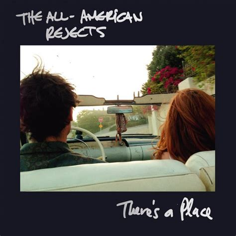 There S A Place Lyrics The All American Rejects There S A Place Lyrics Genius Lyrics