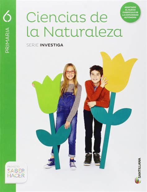 libro ciencias de la naturaleza libros de texto ciencias de la naturaleza primaria santillana serie investiga saber hacer