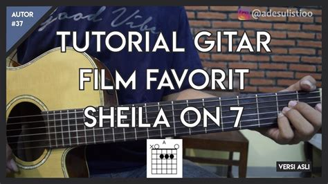 tutorial gitar tutorial gitar film favorit sheila on 7 versi asli