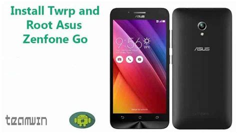 install twrp and root asus zenfone go zc500tg and z00vd