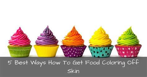 how to get food coloring 5 best ways how to get food coloring skin it s so