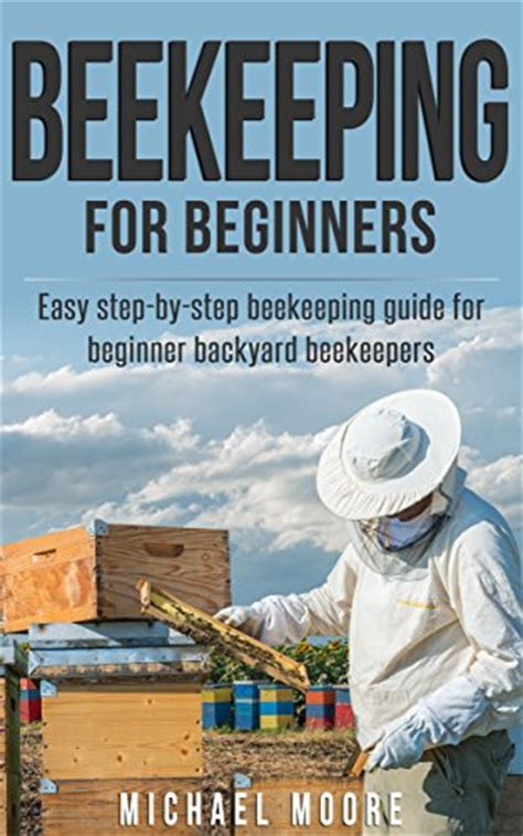 backyard beekeeping book beekeeping for beginners book