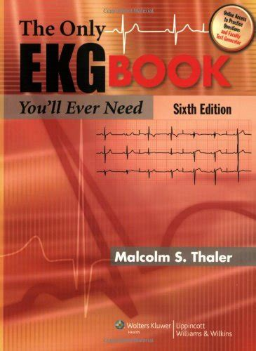 the only ekg book you ll need books the only ekg book you ll need thaler 6th edition