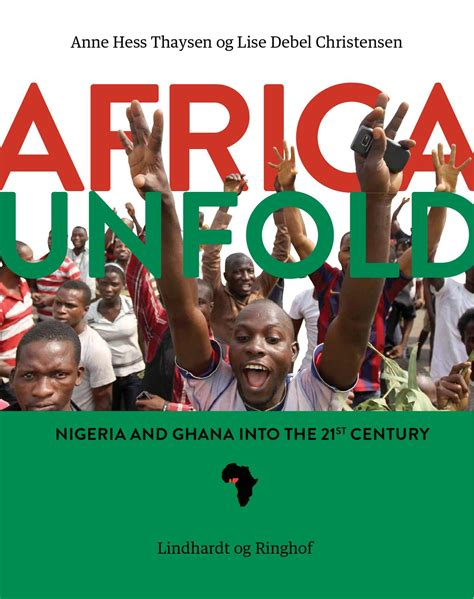 cus on fire nigeria nollywood movie africa unfold nigeria and ghana into the 21st century by