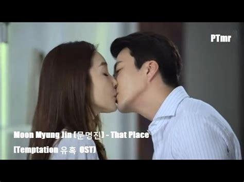 A Place Eng Sub Mv Temptation 유혹 2014 Ost That Place Eng Rom Hangul Sub Moon Myung Jin 문명진 Xem