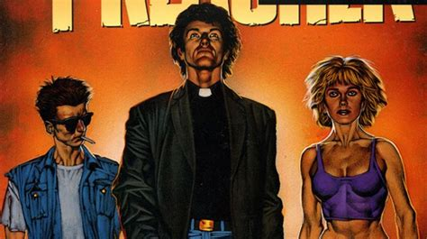 Preacher Book Three Collected Dc Amc S Gritty Preacher Has Finally Cast Its News