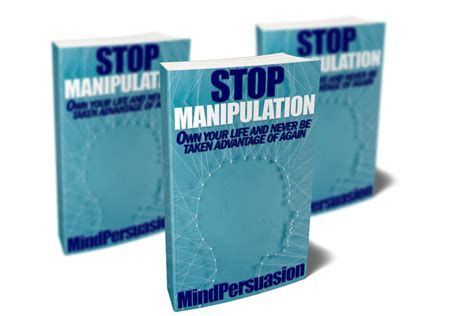 manipulation how to secretly manipulate discover how to manipulate persuade and influence anyone taking advantage of human psychology books end manipulation