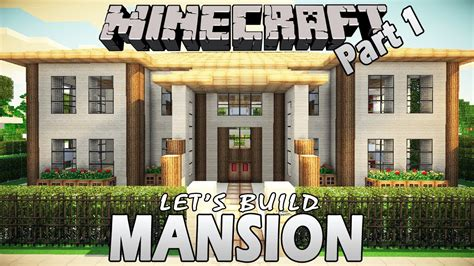 build a mansion minecraft let s build mansion part 1 youtube