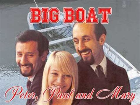 big boat by peter paul and mary peter paul mary big boat youtube