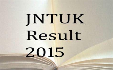 Jntuk Mba Results 2015 by Jntuk Result 2015 Declared At Jntuk Edu In