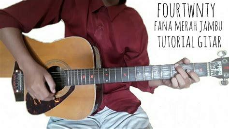 tutorial gitar mudah fourtwnty fana merah jambu tutorial gitar lebih mudah