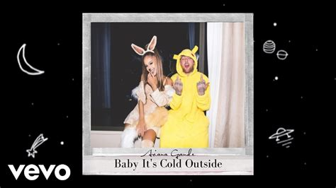 baby its cold outside grande and mac miller grande ft mac miller baby it s cold outside