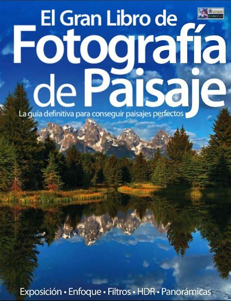 el gran libro de el gran libro de fotografia de paisaje