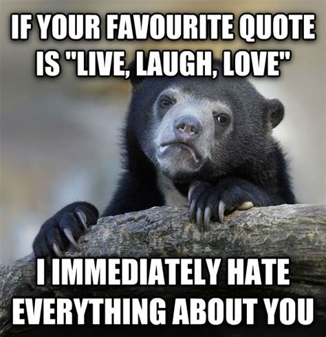 live laugh love meme livememe com confession bear