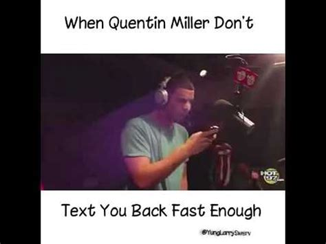 when quentin miller don't text you back fast enough youtube