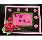 Bday Card  Start To Finish And Quilled Paper Rose Tutorial