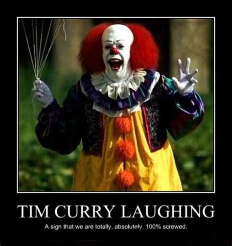 Pennywise The Clown Meme - tim curry sexual frustration