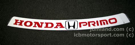 honda primo jdm honda primo windshield banner ef9 eg6 eg9 ek9