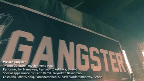 film hantu gangster hd hantu gangster theme song we are gangster youtube