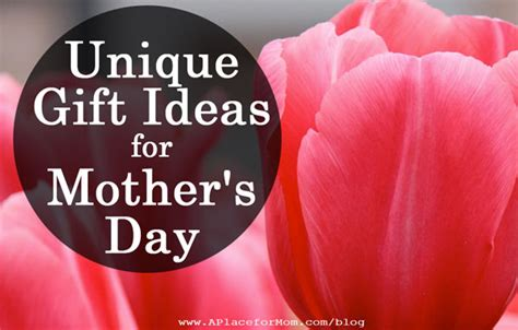 unique gift ideas for mother s day