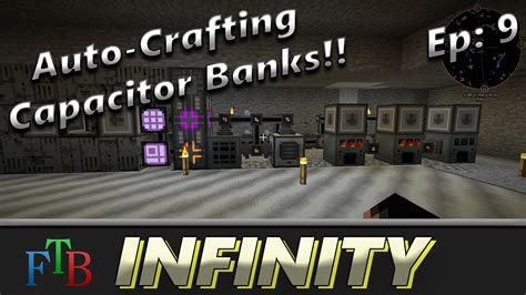 capacitor bank ftb feed the beast infinity ep 9 auto crafting capacitor banks