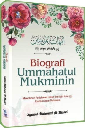 Ummahatul Mukminin Biografi Istri Istri Nabi Griya Ilmu Riniaga biografi ummahatul mukminin hc zamzam